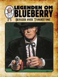 LEGENDEN OM BLUEBERRY (SC) 09 - SKYGGER OVER TOMBSTONE