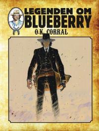 LEGENDEN OM BLUEBERRY (SC) 10 - O.K. CORRAL