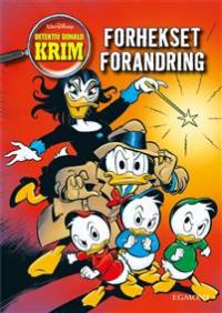 DETEKTIV DONALD KRIM 02 - FORHEKSET FORANDRING
