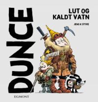 DUNCE - LUT OG KALDT VATN