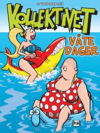 KOLLEKTIVET - VÅTE DAGER
