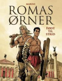 ROMAS ØRNER 01 - FØDT TIL STRID