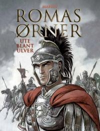 ROMAS ØRNER 03 - UTE BLANT ULVER