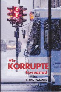VÅR KORRUPTE HOVEDSTAD