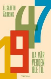 1947 - DA VÅR VERDEN BLE TIL