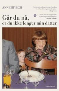 GÅR DU NÅ, ER DU IKKE LENGER MIN DATTER