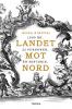 LANDET MOT NORD