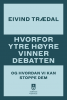 HVORFOR YTRE HØYRE VINNER DEBATTEN
