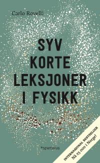 SYV KORTE LEKSJONER I FYSIKK