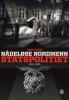 NÅDELØSE NORDMENN - STATSPOLITIET 1941-1945