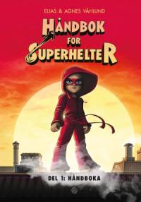 HÅNDBOK FOR SUPERHELTER 01 - HÅNDBOKA