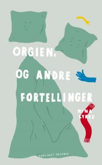 ORGIEN OG ANDRE FORTELLINGER