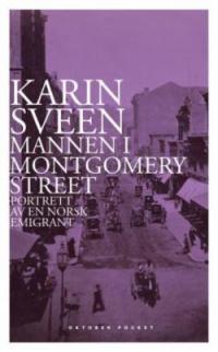 MANNEN I MONTGOMERY STREET - PORTRETT AV EN NORSK EMIGRANT