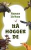 NÅ HOGGER DE