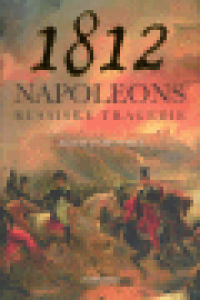 1812 - NAPOLEONS RUSSISKE TRAGEDIE