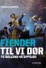 FIENDER TIL VI DØR