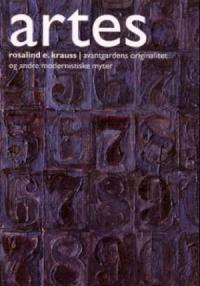 AVANTGARDENS ORIGINALITET OG ANDRE MODERNISTISKE MYTER (ARTES)