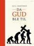 DA GUD BLE TIL