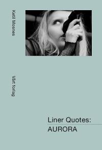 LINER QUOTES - AURORA