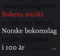 BOKENS ANSIKT - NORSKE BOKOMSLAG I 100 ÅR