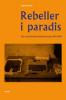 REBELLER I PARADIS - DEN AMERIKANSKE BEATLITTERATUREN, 1945-1965