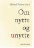 OM NYTTE OG UNYTTE