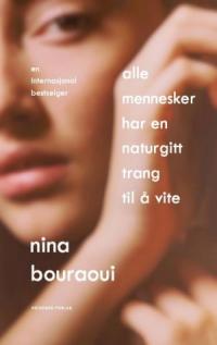 ALLE MENNESKER HAR EN NATURGITT TRANG TIL Å VITE