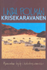 KRISEKARAVANEN - HUMANITÆR HJELP I KATASTROFEOMRÅDER