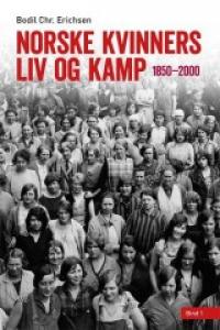 NORSKE KVINNERS LIV OG KAMP 1850-2000