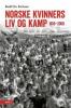 NORSKE KVINNERS LIV OG KAMP 1850-2000 BIND 2