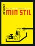 MIN STIL