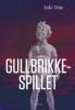 GULLBRIKKESPILLET