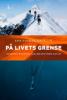 PÅ LIVETS GRENSE