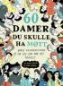 60 DAMER DU SKULLE HA MØTT