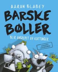 BARSKE BØLLER BLIR ANGREPET AV KATTUNGER