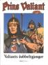 PRINS VALIANT 35 - VALIANTS DOBBELTGJENGER