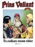 PRINS VALIANT 40 - EN STAKKARS ENSOM RIDDER