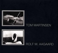 TOM MARTINSEN, ROLF M. AAGAARD