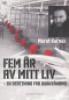 FEM ÅR AV MITT LIV