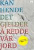 KAN HENDE DET GJELDER Å REDDE VÅR JORD