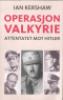 OPERASJON VALKYRIE - ATTENTATET MOT HITLER