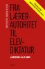 FRA LÆRERAUTORITET TIL ELEVDIKTATUR