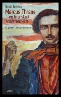 MARCUS THRANE - EN FORANSKUTT SOSIALDEMOKRAT