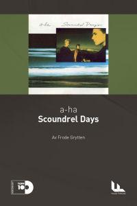 A-HA - SCOUNDREL DAYS