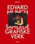 EDVARD MUNCH: SAMLEDE GRAFISKE VERK