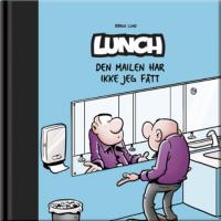 LUNCH (BOK 08) - DEN MAILEN HAR JEG IKKE FÅTT