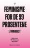 FEMINISME FOR DE 99 PROSENTENE