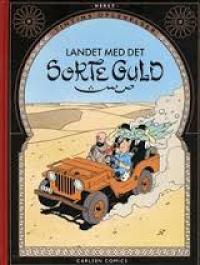 TINTIN DK RETROUTGAVE (1939/1950) - LANDET MED DET SORTE GULD