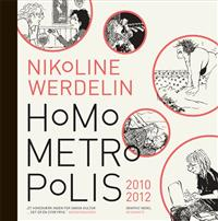 HOMO METROPOLIS 2010 - 2012