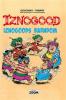 IZNOGOOD 03 - IZNOGOODS BARNDOM
